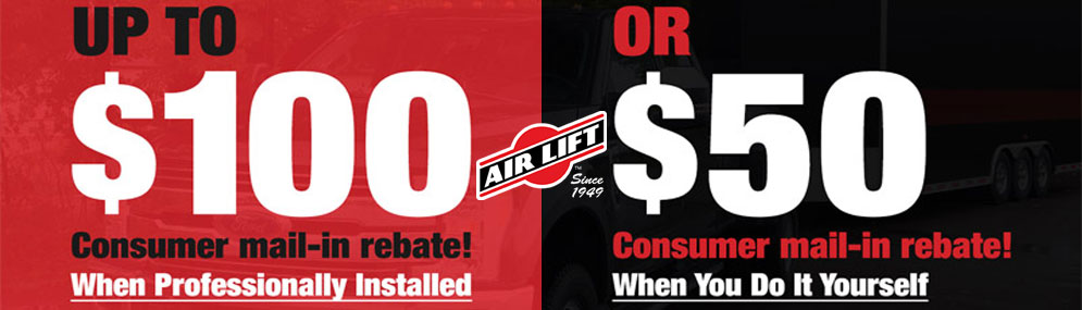 Air Lift Load Level $50 to $100 Mail-In Rebate
